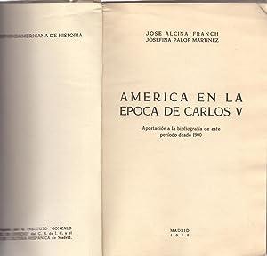 AMERICA EN LA EPOCA DE CARLOS V: Jose Alcina Franch