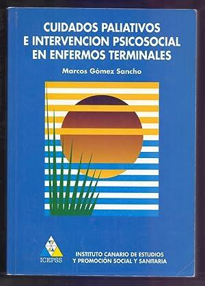 CUIDADOS PALIATIVOS E INTERVENCION PSICOSOCIAL EN ENFERMOS: Marcos Gomez Sancho,