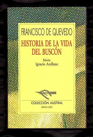 HISTORIA DELA VIDA DEL BUSCON: Fancisco de Quevedo