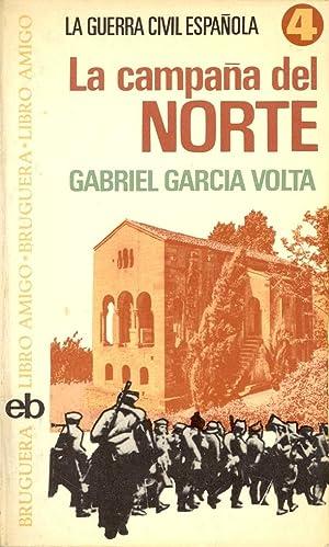 LA CAMPAÑA DEL NORTE - (GUERRA CIVIL ESPAÑOLA 4): Gabriel Garcia Volta