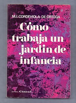 COMO TRABAJA UN JARDIN DE INFANCIA: Maria Ines Cordeviola de Ortega