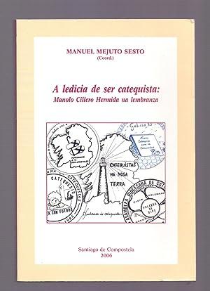 A LEDICIA DE SER CATEQUISTA: MANOLO CILLERO HERMIDA NA LEMBRANZA: Manuel Mejuto Sesto