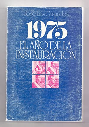 1975, EL AÑO DE LA INSTAURACION: Jose Luis Granados