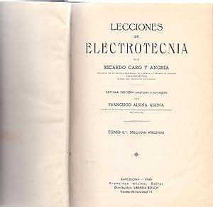LECCIONES DE ELECTROTECNIA - TOMO II, MAQUINAS: Ricardo Caro y