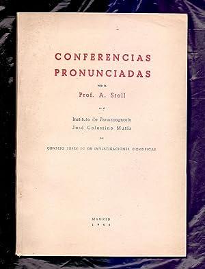 CONFERENCIAS PRONUNCIADAS EN EL INSTITUTO DE FARMACOGNOSIA: Profesor A. Stoll