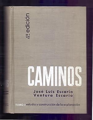 CAMINOS, TOMO PRIMERO - ESTUDIO DEL TRAZADO: Jose Luis Escario