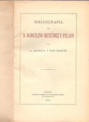 BIBLIOGRAFIA DE DON MARCELINO MENENDEZ Y PELAYO: A. Bonilla y