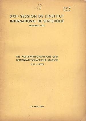 DIE VOLKSWIRTSCHAFTLICHE UND BETRIEBSWIRTSCHAFTLICHE STATISTIK: M. H. L.