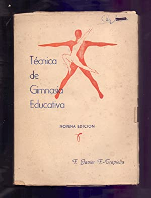 TECNICA DE LA GIMNASIA EDUCATIVA: Francisco Javier F.