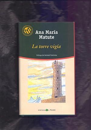 LA TORRE VIGIA: Ana Maria Matute