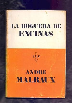 LA HOGUERA DE ENCINAS: Andre Malraux /