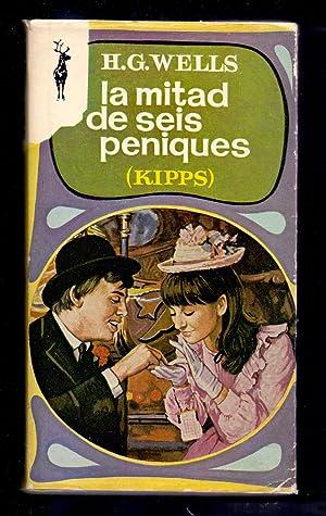 LA MITAD DE SEIS PENIQUE (KIPPS): H. G. Wells