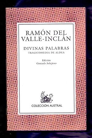 DIVINAS PALABRAS - TRAGICOMEDIA DE ALDEA -: Ramon del Valle-Inclan