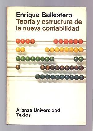 TEORIA Y ESTRUCTURA DE LA NUEVA CONTABILIDAD: Enrique Ballesteros