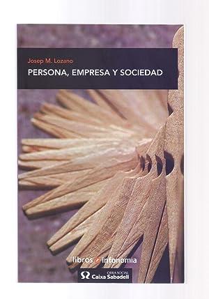 PERSONA, EMPRESA Y SOCIEDAD: Josep M. Lozano