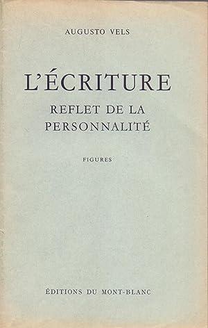 L ECRITURE, REFLET DE LA PERSONNALITE -: Augusto Vels