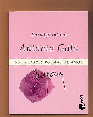ENEMIGO INTIMO (SUS MEJORES POEMAS DE AMOR,: Antonio Gala