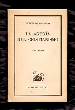 LA AGONIA DEL CRISTIANISMO: Miguel de Unamuno