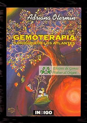 GEMOTERAPIA - SABIDURIA DE LOS ATLANTES -: Adriana Otermin