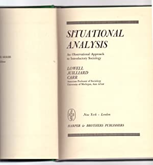 SITUATIONAL ANALYSIS - AN OBSERVATIONAL APPROACH TO: Lowell Juilliard Carr