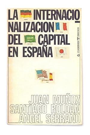 LA INTERNACIONALIZACION DEL CAPITAL EN ESPAÑA, 1959-1977: Juan Muñoz /