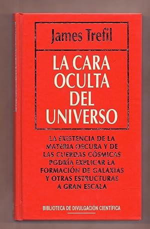 LA CARA OCULTA DEL UNIVERSO: James Trefil