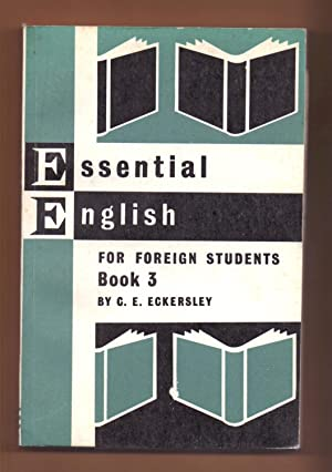 ESSENTIAL ENGLISH FOR FOREIGN STUDENT BOOK THREE: C. E. Eckersley