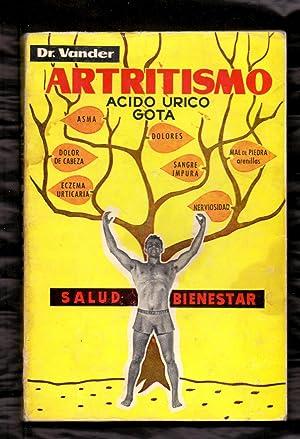 ARTRITISMO - ACIDO URICO, GOTA, REUMATISMO GOTOSO: Doctor Adrian Vander