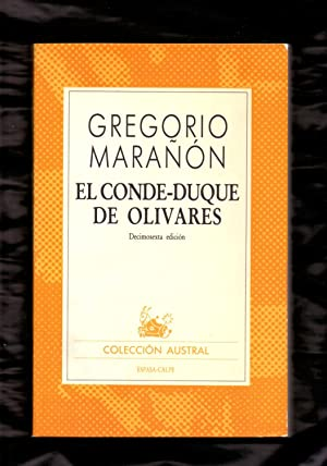 EL CONDE-DUQUE DE OLIVARES: Gregorio Marañon