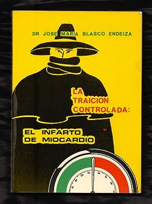 LA TRAICION CONTROLADA - EL INFARTO DE: Doctor Jose Maria