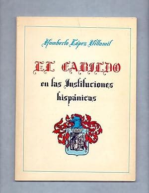 EL CABILDO EN LAS INSTITUCIONES HISPANICAS -: Humberto Lopez Villamil