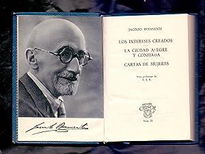 LOS INTERESES CREADOS - LA CIUDAD ALEGRE: Jacinto Benavente