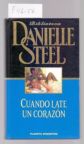 CUANDO LATE UN CORAZON: Danielle Steel