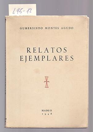 RELATOS EJEMPLARES: Gumersindo Montes Agudo