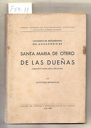 CATALOGO DE DOCUMENTOS DEL MONASTERIO DE SANTA MARIA DE OTERO DE LAS DUEÃ'AS (ARCHIVO EPISCOPAL DE ...