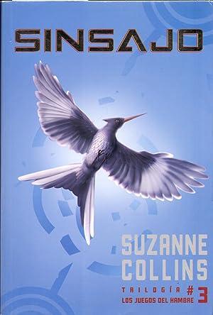 SINSAJO - TRILOGIA, LOS JUEGOS DEL HAMBRE: Suzanne Collins