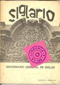 SIGLARIO - DICCIONARIO GENERAL DE SIGLAS -: Carlos A. Viñuales