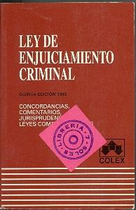 LEY DE ENJUICIAMIENTO CRIMINAL - QUINTA EDICION: Antonio Gonzalez Cuellar