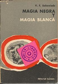 MAGIA NEGRA Y MAGIA BLANCA: V. F. Sokovieds