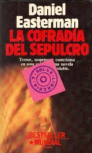 LA COFRADIA DEL SEPOLCRO - TERROR, SUSPENSE Y ESOTERISMO EN UNA ORIGINALISIMA NOVELA QUE SE HACE ...