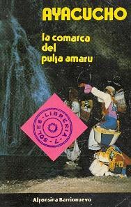 AYACUCHO - LA COMARCA DEL PUKA AMARU -: Alfonsina Barrionuevo