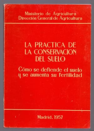 LA PRACTICA DE LA CONSERVACION DEL SUELO, COMO SE DEFIENDE EL SUELO Y SE AUMENTA SU FERTILIDAD: ...