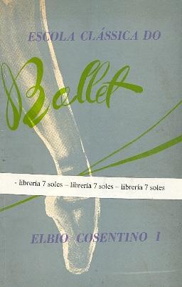 ESCOLA CLASSICA DE BALLET: E. Elbio Consentino I (Oscar Pereiea, Cecy Frank Da Silveira,Sra ...