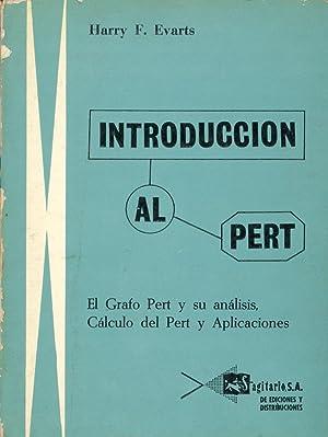 INTRODUCCION AL PERT EL GRAFO PERT Y: Harry F. Evarts