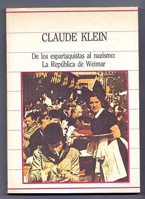 DE LOS ESPARTAQUISTAS AL NAZISMO: LA REPUBLICA: Claude Klein