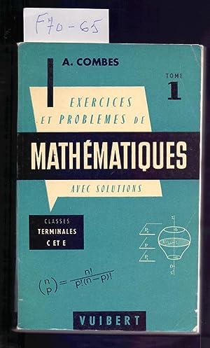 EXERCICES & PROBLEMES DE MATHEMATIQUES (AVEC LEURS: A. Combes