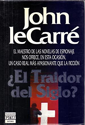 EL TRAIDOR DEL SIGLO?: John le Carre