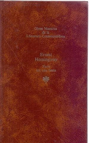 PARIS ERA UN UNA FIESTA: Ernest Hemingway