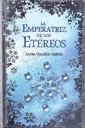 LA EMPERATRIZ DE LOS ETEREOS: Laura Gallego Garcia