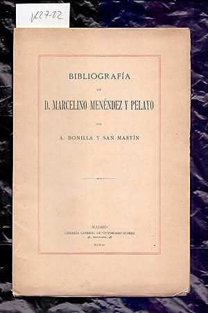 BIBLIOGRAFIA DE D. MARCELINO MENENDEZ Y PELAYO: A. Bonilla y